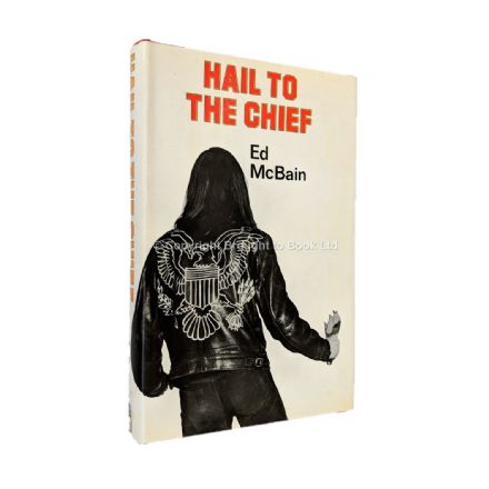 Hail to the Chief Signed by Ed McBain​​​​​​​ First Edition Hamish Hamilton 1973